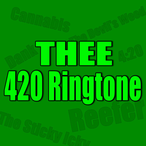 THEE 420 Ringtone (Explicit)