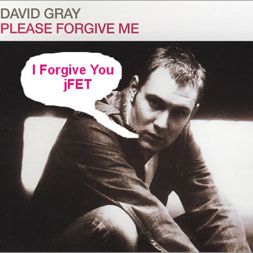 jFET - Please Forgive Me For Stealing Your Song David Gray [[ FREE DOWNLOAD ]]