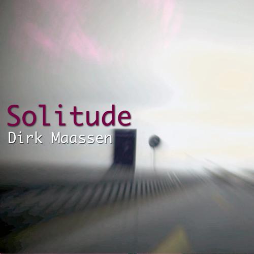 Dirk Maassen - Solitude - (Project Ascolta !)