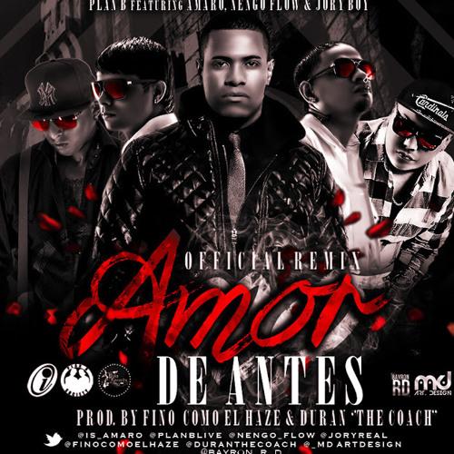 Plan B Ft. Amaro, Nengo Flow Y Jory – Amor De Antes (Official Remix)