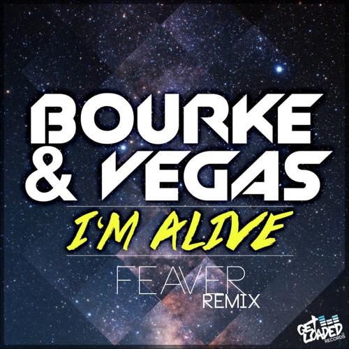 Bourke & Vegas - I'm Alive (Feaver Remix)