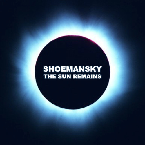Shoemansky - The Sun Remains