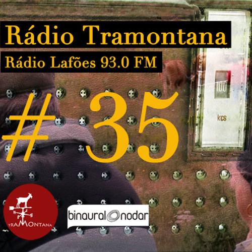 Tramontana @ Rádio Lafões #35   06 Apr 2013
