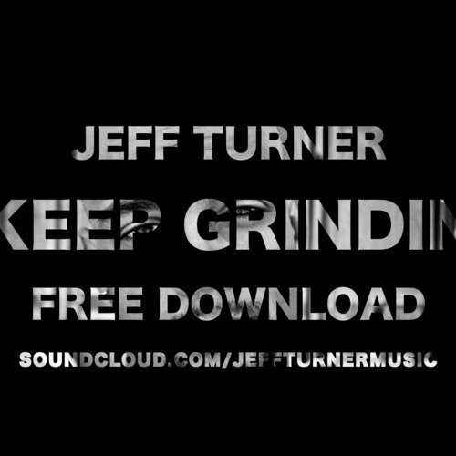 Jeff Turner - Keep Grindin (prod. by DJ Hoppa)