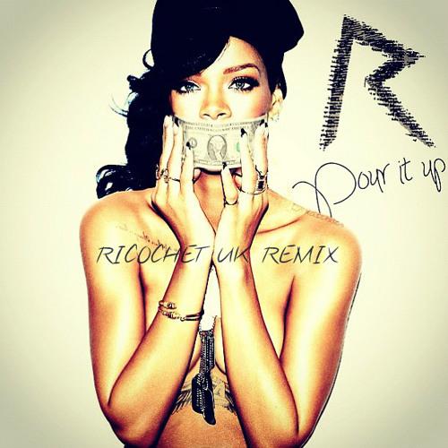 Rihanna - Pour It Up - Drum & Bass Ricochet UK Remix