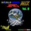 World Disco Mix Series Vol 3 by Dany Mix 2013 (Edit Version)