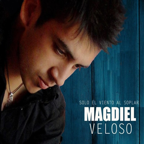 Magdiel Veloso - Quiero sentir tu Amor