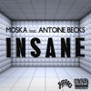 Moska feat. Antoine Becks - Insane (OUT NOW) mp3