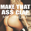 Mr. Trinidad - Make That A$$ Clap