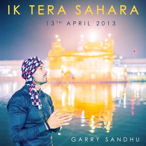 Ik Tera Sahara - Garry Sandhu