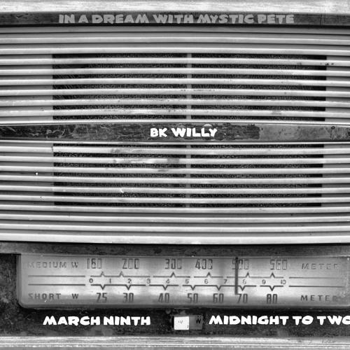 BK Willy - In a Dream Mystic Pete KXLU 3-9-13