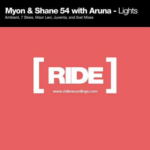 Myon & Shane 54 feat. Aruna - Lights (Maor Levi Remix) [RIDE] OUT ON BEATPORT