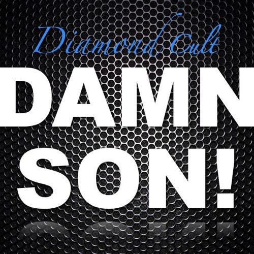 Diamond Cult - DAMN SON! (Original Mix)
