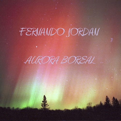 Fernando Jordan - Aurora Boreal (Original Mix)