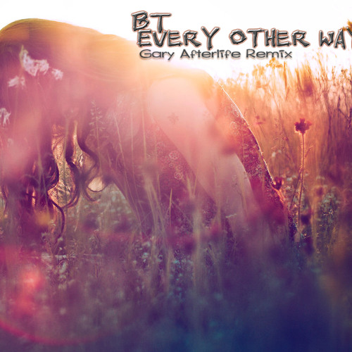 BT Feat. Jes - Every Other Way (Gary Afterlife Remix) [Preview]