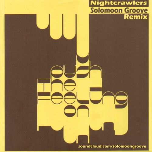 Nightcrawlers - Push The Feeling On (Solomoon Groove Remix) FREE DOWNLOAD!