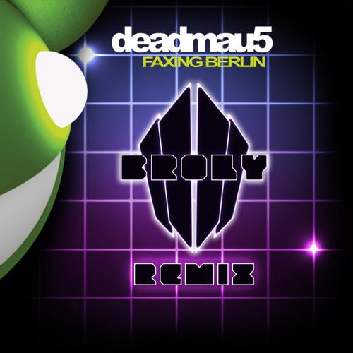 Deadmau5 - Faxing Berlin (Broly's Prog Trap Remix) [Free Download]