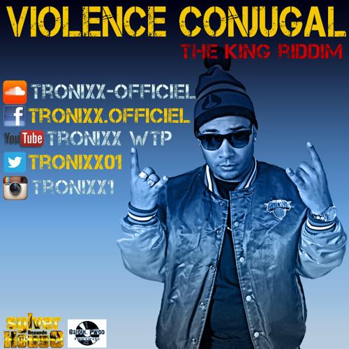 Tronixx - Violence Conjugale (the king riddim)