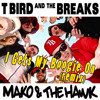 T BIRD & THE BREAKS - I Gets My Boogie On (Mako & The Hawk remix) (preview audio snippet)