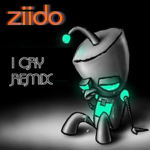 I Cry [REMIX/LIVE] - I'm Ziido!™