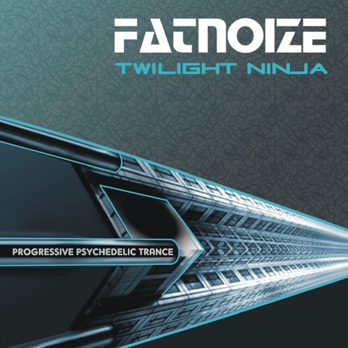 EP - Twilight Ninja  - FATNOIZE