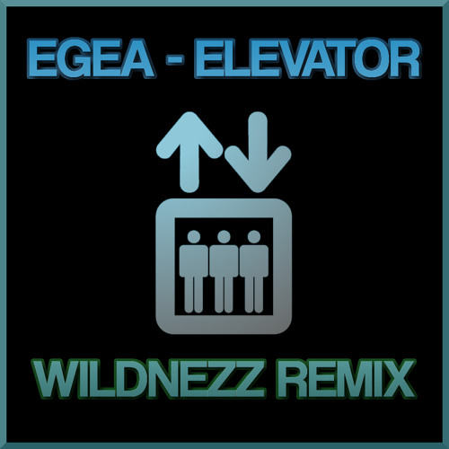 Egea - Elevator (Wildnezz REMIX) [DEMO]