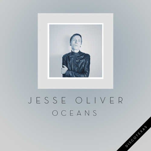 Jesse Oliver - Oceans (Mirror People Remix)