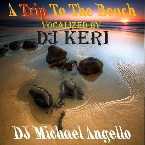 A Trip To The Beach feat DJ Keri Vocal Mix