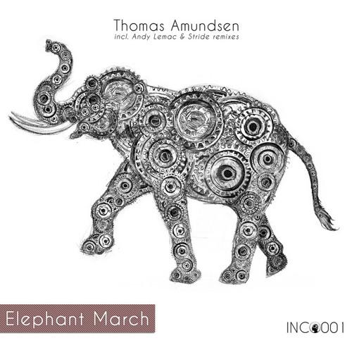 Thomas Amundsen - Elephant March (Andy Lemac remix) - Incognitus Recordings 15/04/13