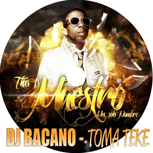 DeeJay BacanO [ THIS IS MAESTRO - TOMA TEKE ] RMX POTENTE 2013 EXCLUSIVO PERREADORES*!