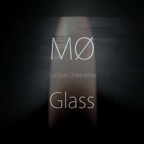 MØ - Glass (Lucious Child Remix)
