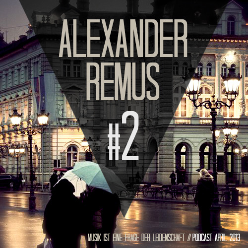 Alexander Remus - PODCAST #2 April 2013