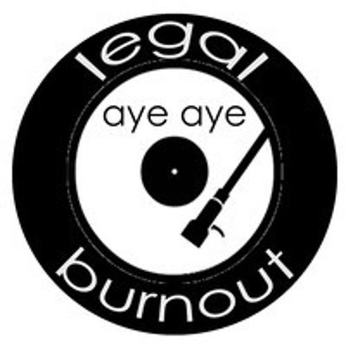 Legal Burnout - Aye Aye