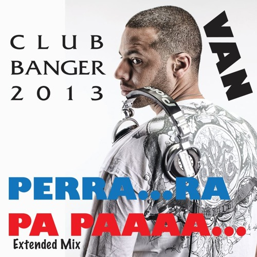 VAN - PERR ... RA PA PAAA ( Extended Mix )