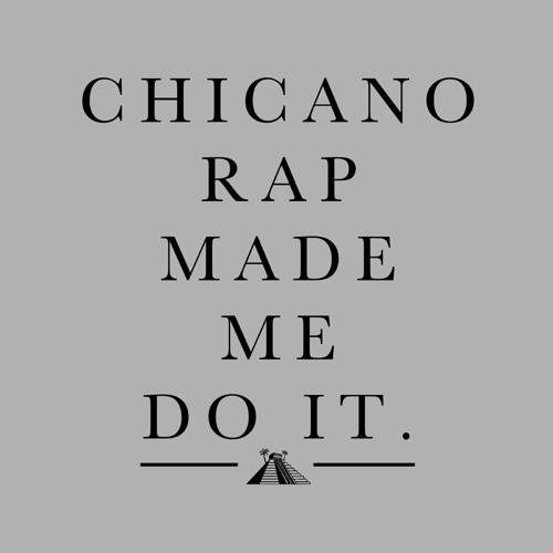 WORLD PREMIERE: Chicano Rap Made Me Do It (prod. by Carnage, Juan Hunna Mixtape Apr 19)