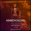 I Need You Lord (ft. Jacquiz)