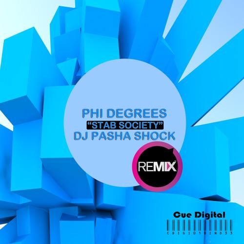 Phi Degrees - Stab Society (Dj Pasha Shock Remix) [Out Now]