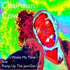 Chairman Cow - Pump Up The Jam/Get Up (Technotronic cover)