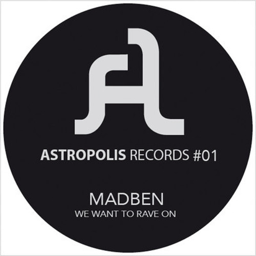 Madben - We want to rave on (Clip/Low quality) [Forthcoming on ASTROPOLIS RECORDS 01]