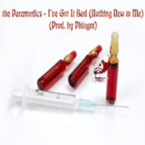 The Paramedics - I've Got It Bad (Nothing New to Me)//(Prod. by Phlegm)