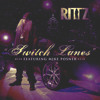 Rittz - Switch Lanes ft Mike Posner (Chopped & Screwed by Sean Be)