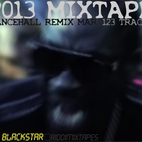 2013 MIXTAPE Dancehall REMIX 123Trx Mar