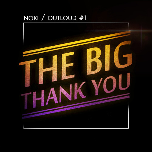 Outloud 1 // the big thank you