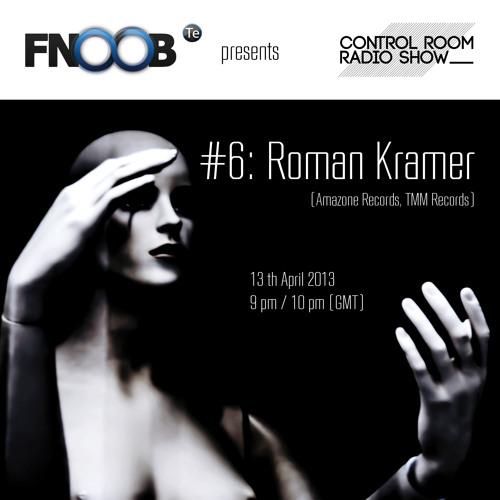 CONTROL ROOM Radio Show # 06 - 042013 - Roman Kramer