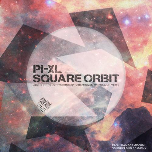 Pi-xl - Square Orbit (Preview)