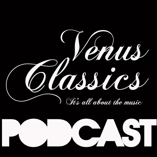 Venus Classics Podcast April (#1).  Hosted by David Dunne