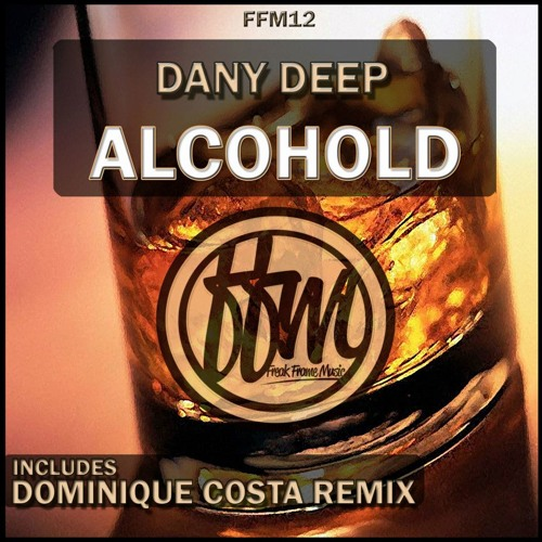 Dany Deep - Alcohold (Original Mix) Out Now On beatport (Freak Frame Music)