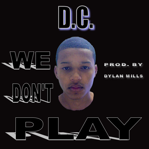 We Don't Play (prod. by Dylan Mills)