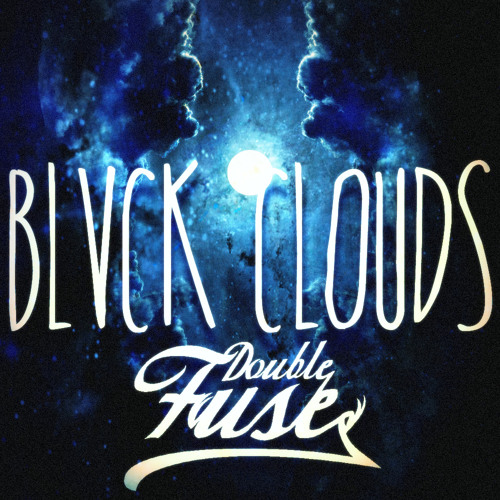 Double Fuse - Black Clouds