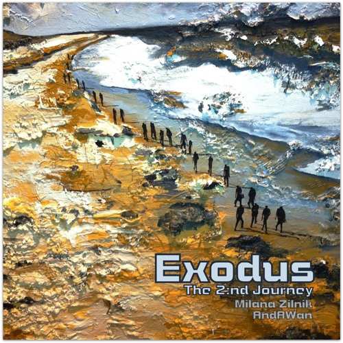 Exodus 2:nd Journey (Milana Zilnik/AndAWan collaboration)